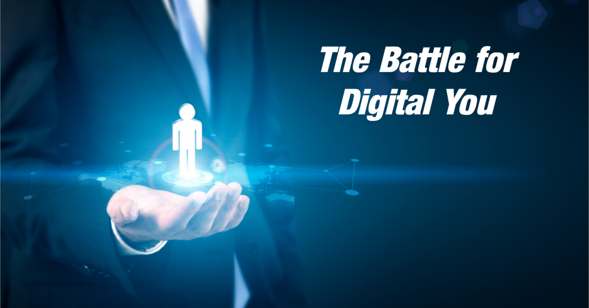 The Battle for Digital You